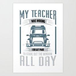 My Teacher Was Wrong Art Print