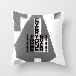 FREE EVERYONE EVER Throw Pillow