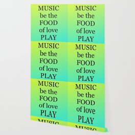 if MUSIC be the FOOD of love, PLAY ON Wallpaper