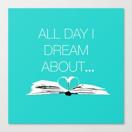 Dream About Books...Teal Canvas Print