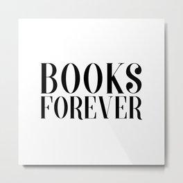 Books Forever Metal Print