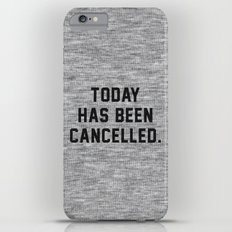 Today has been Cancelled iPhone 6s Plus Slim Case