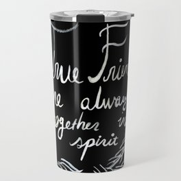 True Friends Are Always Together In Spirit Anne Of Green Gables Travel Mug