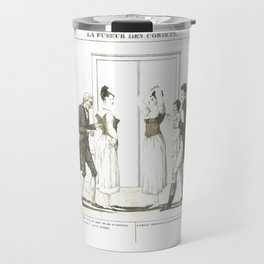 """French engraving titled """"La Fureur des Corsets"""" The fury of corsets (1809) Travel Mug"""