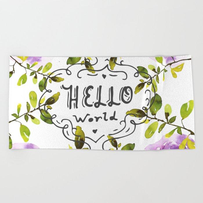 Hello world (everyday 7/365) Beach Towel