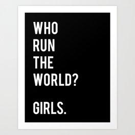 Who run the world (black & white) Art Print