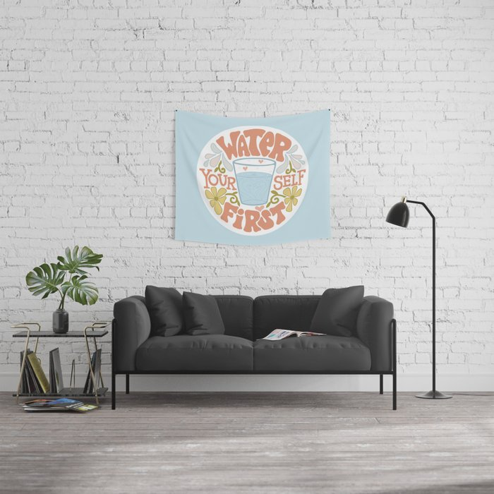 Water Yourself First Wall Tapestry