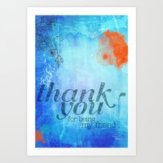 Thank you for being my friend! Art Print