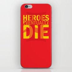 Heroes Eventually Die iPhone & iPod Skin