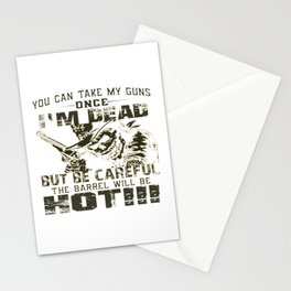 Take My Guns Once I'm Dead! Stationery Cards