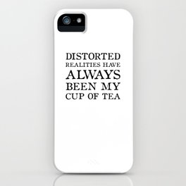 Distorted Realities - Virginia Woolf quote for tea drinker! iPhone Case