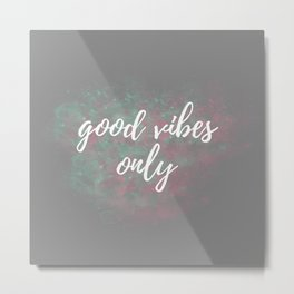 Good Vibes Only Mint Pink Metal Print