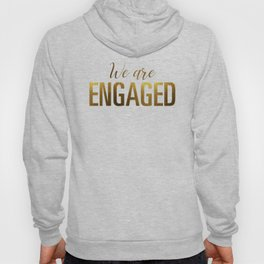 We are engaged (gold) Hoody