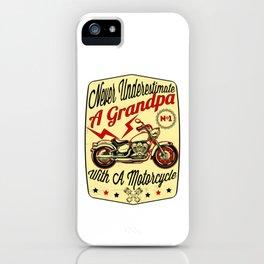 Mens Never Underestimate A Grandpa design Gift for Daddy Biker iPhone Case