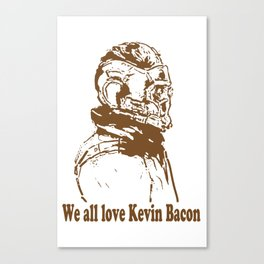 We are in love with Kevin Bacon Canvas Print