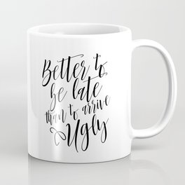 Bathroom Decor, Better To Be late Than To Arrive Ugly, Bathroom Quote Positive Print Watercolor Coffee Mug
