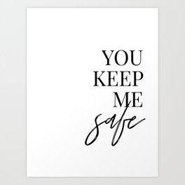 you keep me safe I'll keep you wild (1 of 2) Art Print