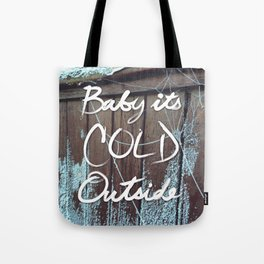 Baby Its COLD Outside Tote Bag