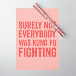 Surely Not Everybody Was Kung Fu Fighting, Quote Wrapping Paper