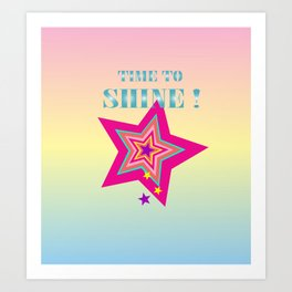 Time to shine! rainbow Art Print