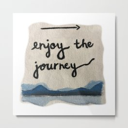 Enjoy the Journey Metal Print