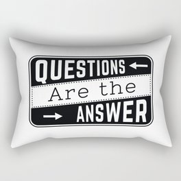 Questions Are The Answer Quote Rectangular Pillow