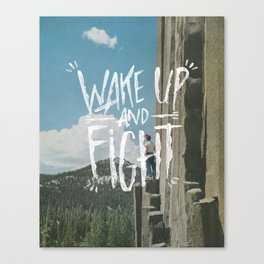WAKE UP AND FIGHT (AGAIN!) Canvas Print
