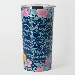 Let Your Light Shine- Matthew 5:16 Travel Mug