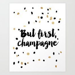 But First, Champagne Print Kitchen Decor Kitchen Wall Art Gold Foil Printable Party Decor Party Sign Art Print