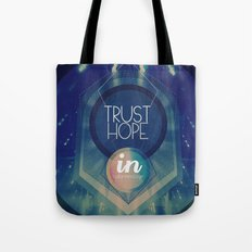 Trust hope in a damned age Tote Bag