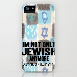 Not Only Jewish iPhone Case