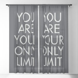 You are your only limit, motivational quote, inspirational sign, mental floss, positive thinking, good vibes Sheer Curtain