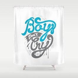 Boys Don't Cry Shower Curtain