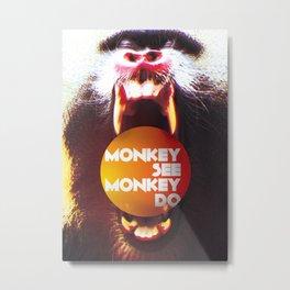 Monkey see Monkey do Metal Print