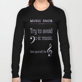 Bass-ic Music — Music Snob Tip #310 Long Sleeve T-shirt