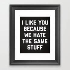 Hate Same Stuff Funny Quote Framed Art Print