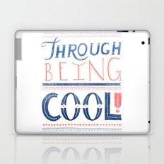 THROUGH BEING COOL Laptop & iPad Skin