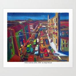Visita nuestras calles, 2000  by Diego Manuel Art Print