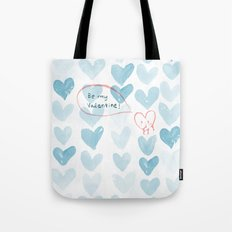 Be my Valentine. Tote Bag