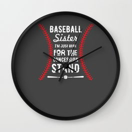 Baseball Sister Shirt I'm Just Here For Concession Stand Wall Clock