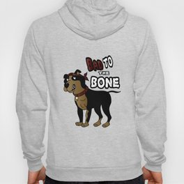 Bad to The Bone - Pit Bull Hoody