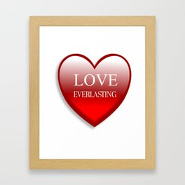 Love Ever Lasting Framed Art Print