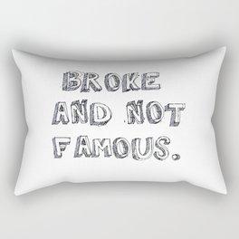Broke and not Famous Rectangular Pillow