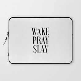 Wake Pray Slay, Motivational Quote, Bedroom Decor, Bedroom Print,Dorm Decor, Slay Quote, Typography Laptop Sleeve