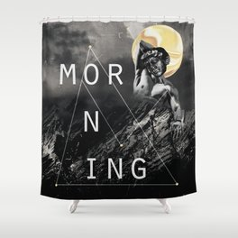 Morning, Handsome Shower Curtain