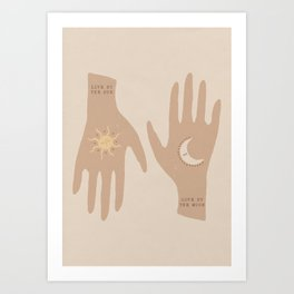 live by the sun - love by the moon Art Print
