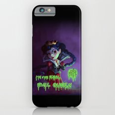 I'm the real evil queen Slim Case iPhone 6s