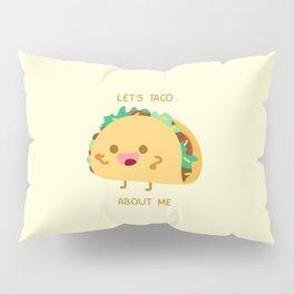 Self Centered Taco Pillow Sham