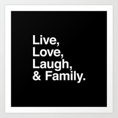 Live Love Laugh and Family Art Print