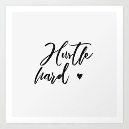 hustle hard - white Art Print